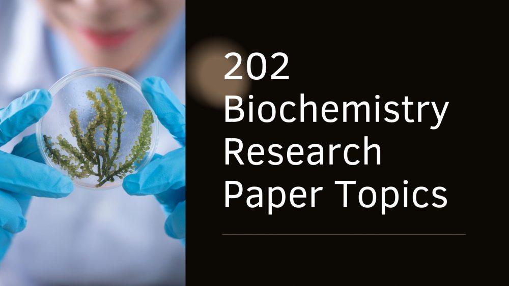 Biochemistry Research Paper Topics