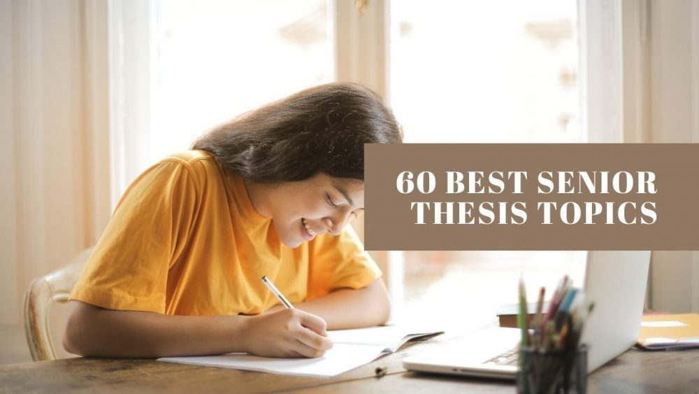 60 Best Senior Thesis Topics To Write On