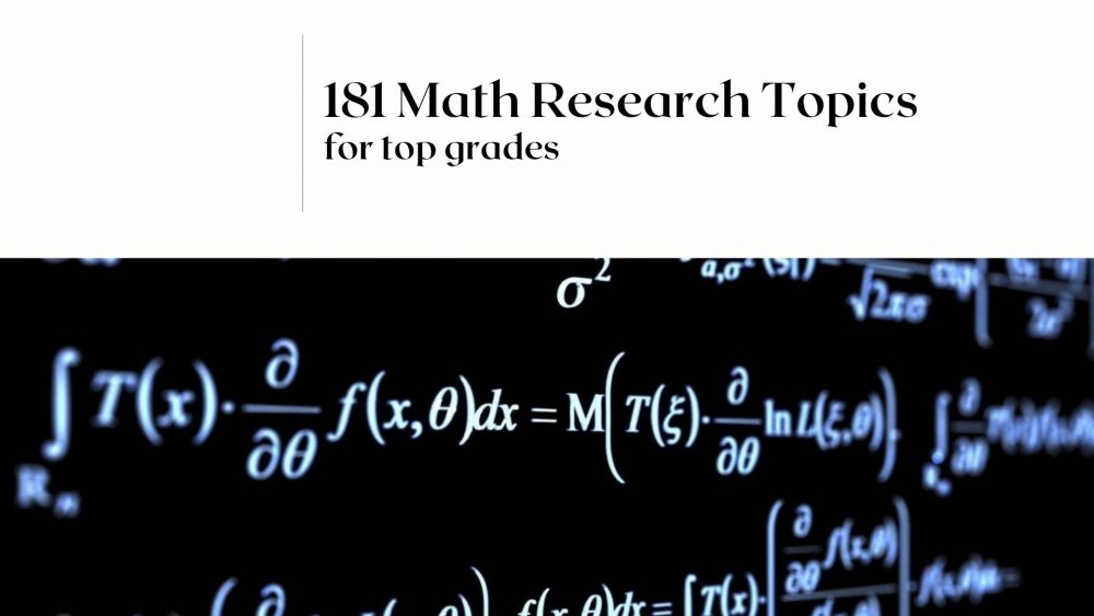 181 Math Research Topics From PhD Experts